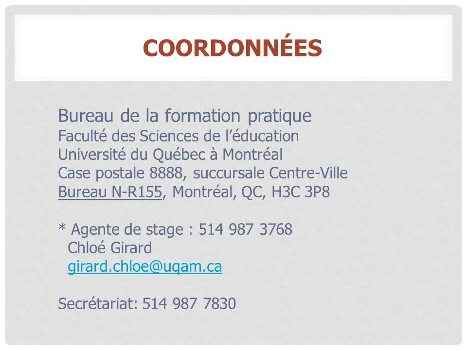 Bureau de la formation pratique Faculté des Sciences de léducation Université du Québec à Montréal Case postale 8888, succursale Centre-Ville Bureau N