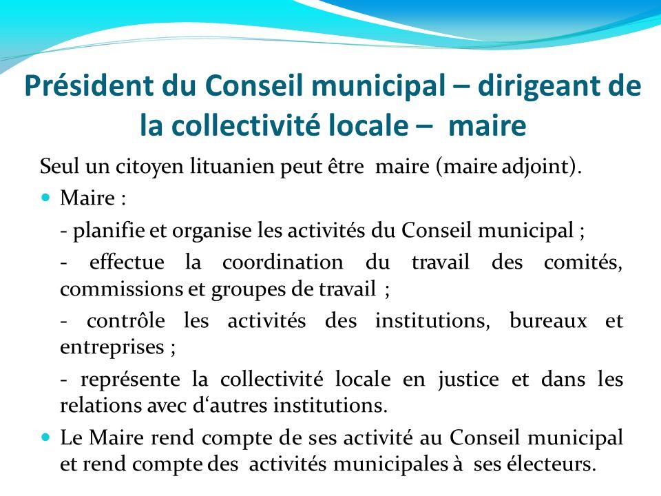 Président du Conseil municipal – dirigeant de la collectivité locale – maire Seul un citoyen lituanien peut être maire (maire adjoint). Maire : - plan