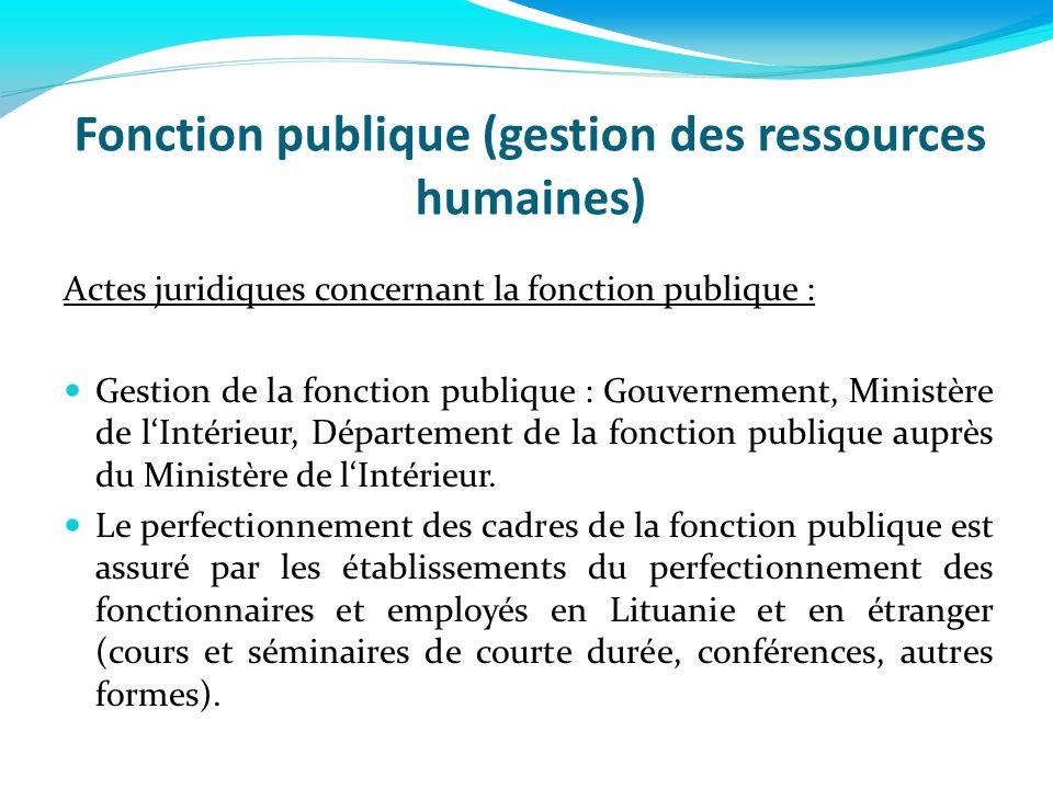 Fonction publique (gestion des ressources humaines) Actes juridiques concernant la fonction publique : Gestion de la fonction publique : Gouvernement,