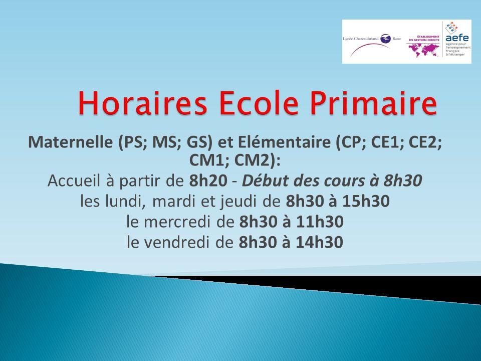 Maternelle (PS; MS; GS) et Elémentaire (CP; CE1; CE2; CM1; CM2): Accueil à partir de 8h20 - Début des cours à 8h30 les lundi, mardi et jeudi de 8h30 à