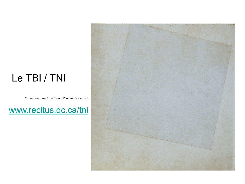Le TBI / TNI Carré blanc sur fond blanc, Kasimir Malevitch www.recitus.qc.ca/tni