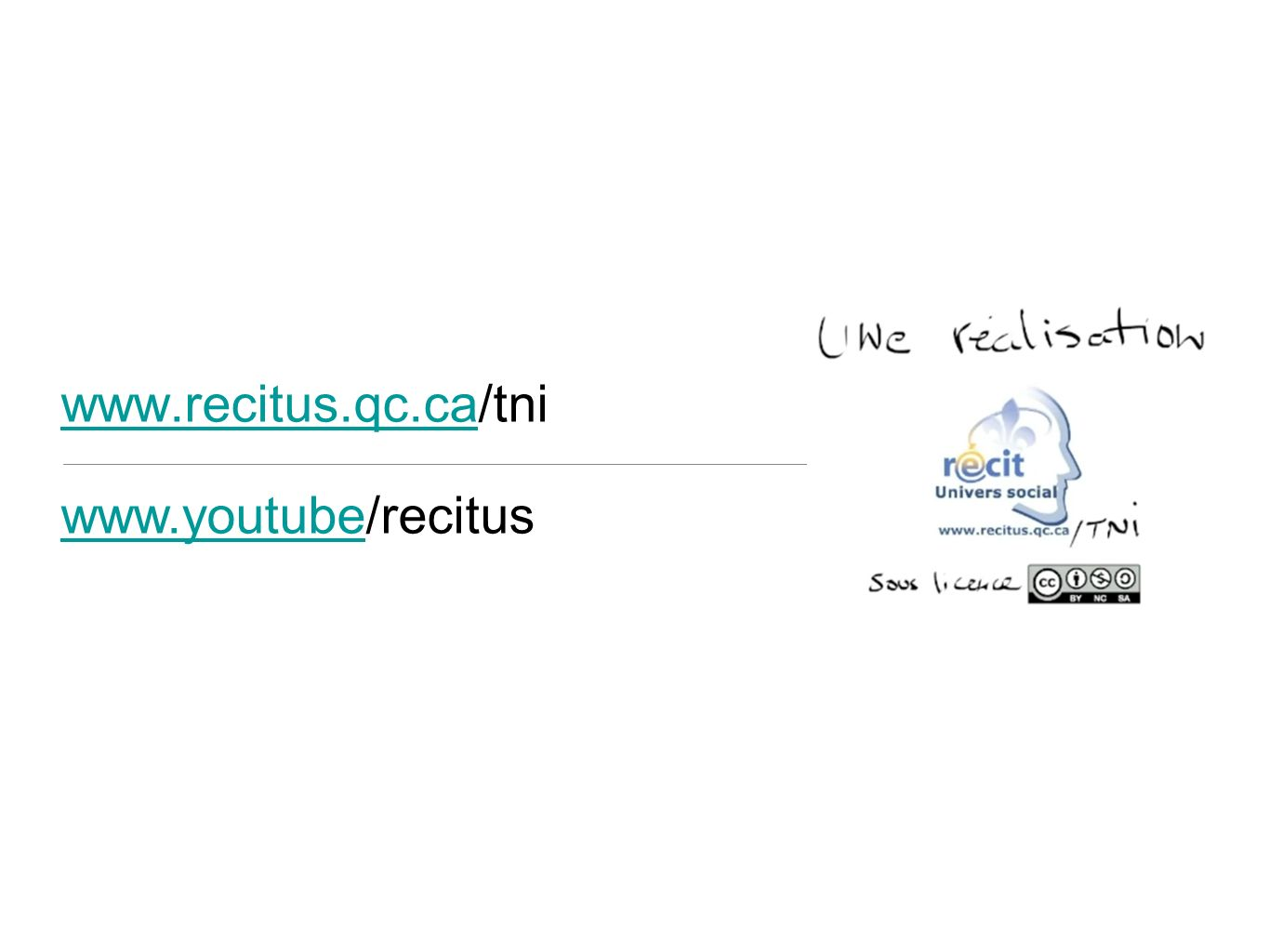 www.recitus.qc.cawww.recitus.qc.ca/tni www.youtubewww.youtube/recitus
