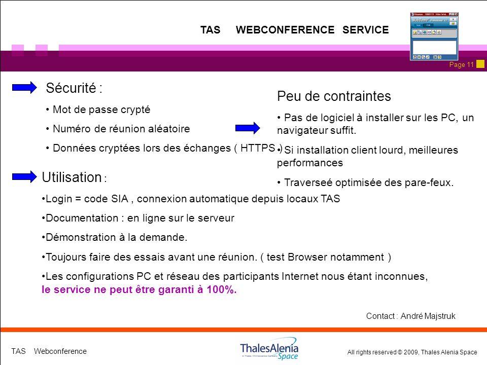 All rights reserved © 2009, Thales Alenia Space TAS Webconference Page 11 Sécurité : Mot de passe crypté Numéro de réunion aléatoire Données cryptées