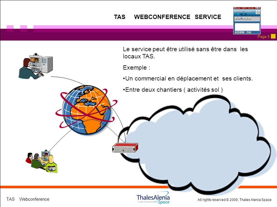 All rights reserved © 2009, Thales Alenia Space TAS Webconference Page 5 Le service peut être utilisé sans être dans les locaux TAS.