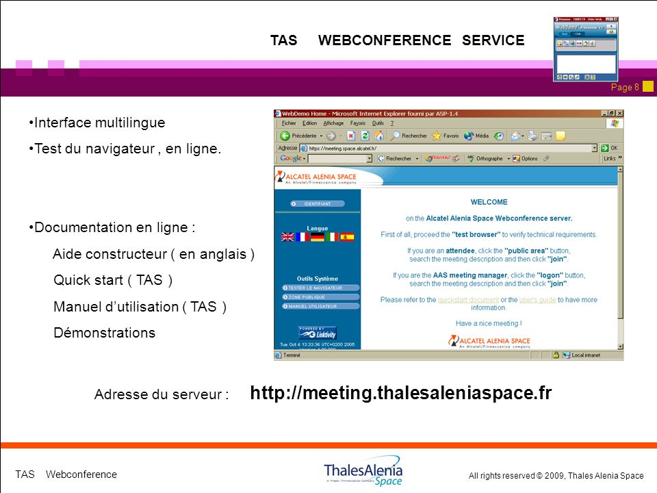 All rights reserved © 2009, Thales Alenia Space TAS Webconference Page 8 Interface multilingue Test du navigateur, en ligne. Documentation en ligne :