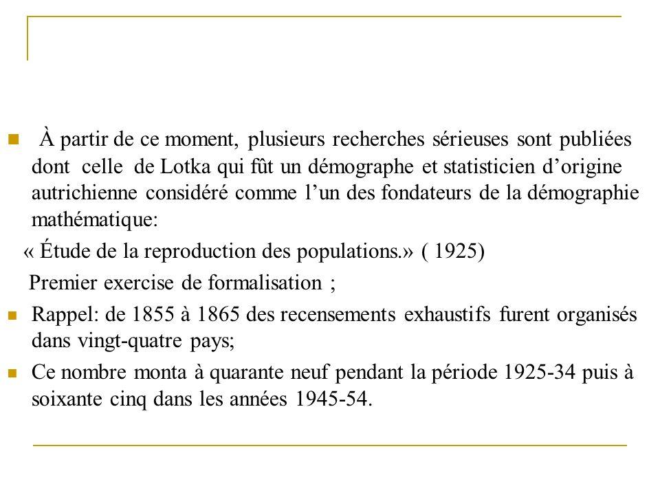 À partir de ce moment, plusieurs recherches sérieuses sont publiées dont celle de Lotka qui fût un démographe et statisticien dorigine autrichienne co