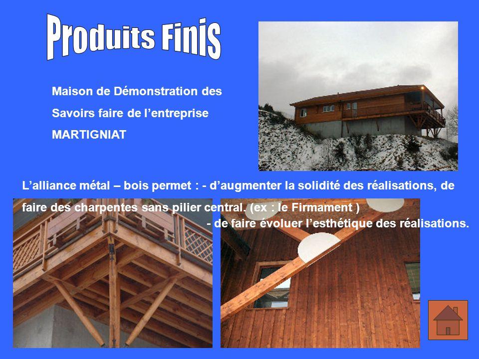 Lalliance métal – bois permet : - daugmenter la solidité des réalisations, de faire des charpentes sans pilier central.