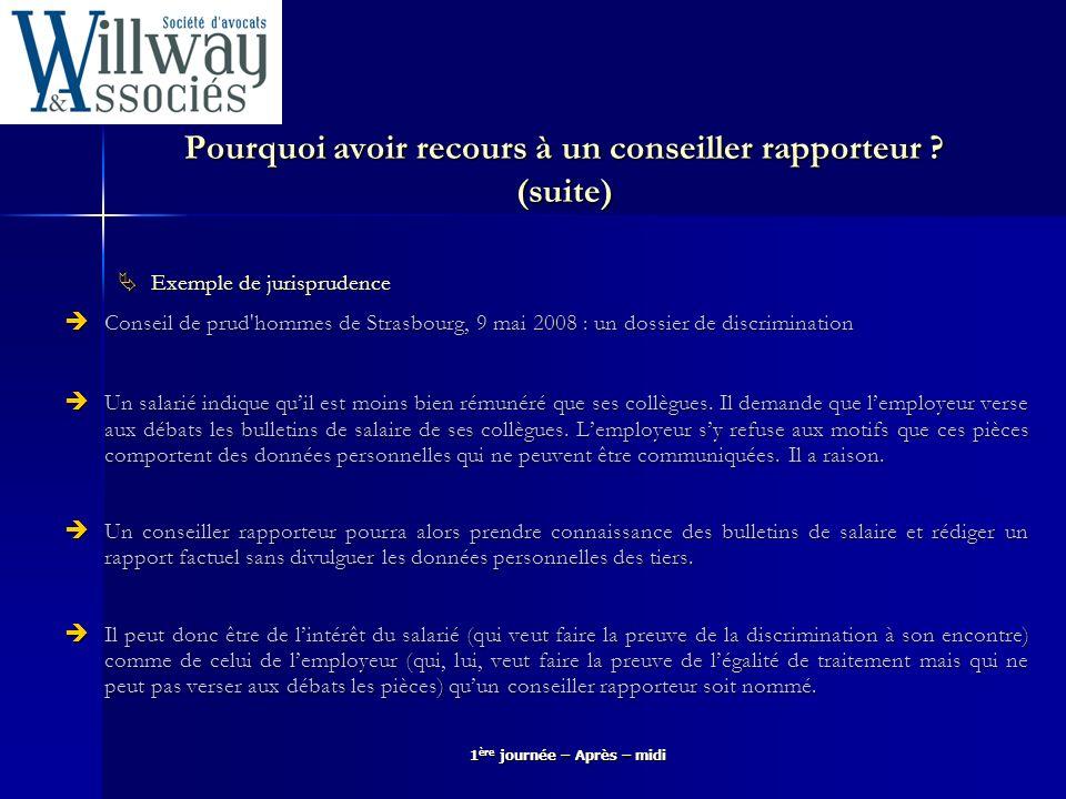 1 ère journée – Après – midi Pourquoi avoir recours à un conseiller rapporteur ? (suite) Exemple de jurisprudence Exemple de jurisprudence Conseil de