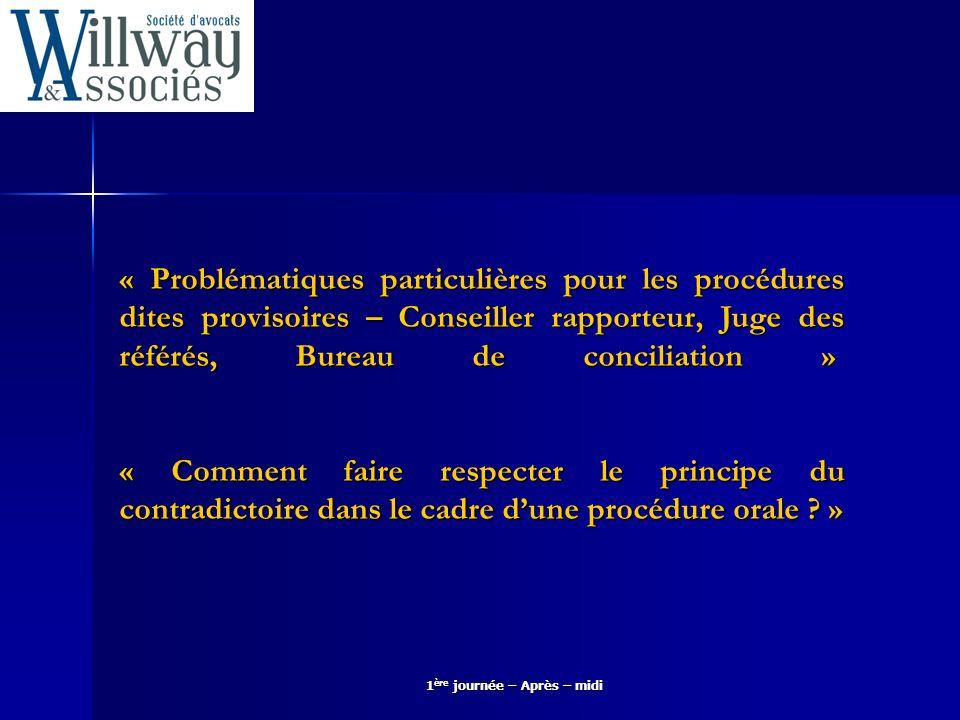 1 ère journée – Après – midi Les décisions prises par le conseiller rapporteur Elles sont provisoires et nont pas lautorité de la chose jugée au principal.