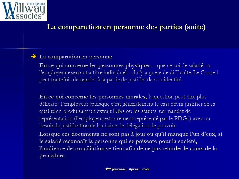 La comparution en personne des parties (suite) La comparution en personne La comparution en personne En ce qui concerne les personnes physiques – que