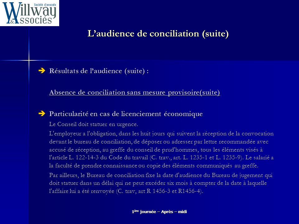 Laudience de conciliation (suite) Résultats de laudience (suite) : Résultats de laudience (suite) : Absence de conciliation sans mesure provisoire(sui