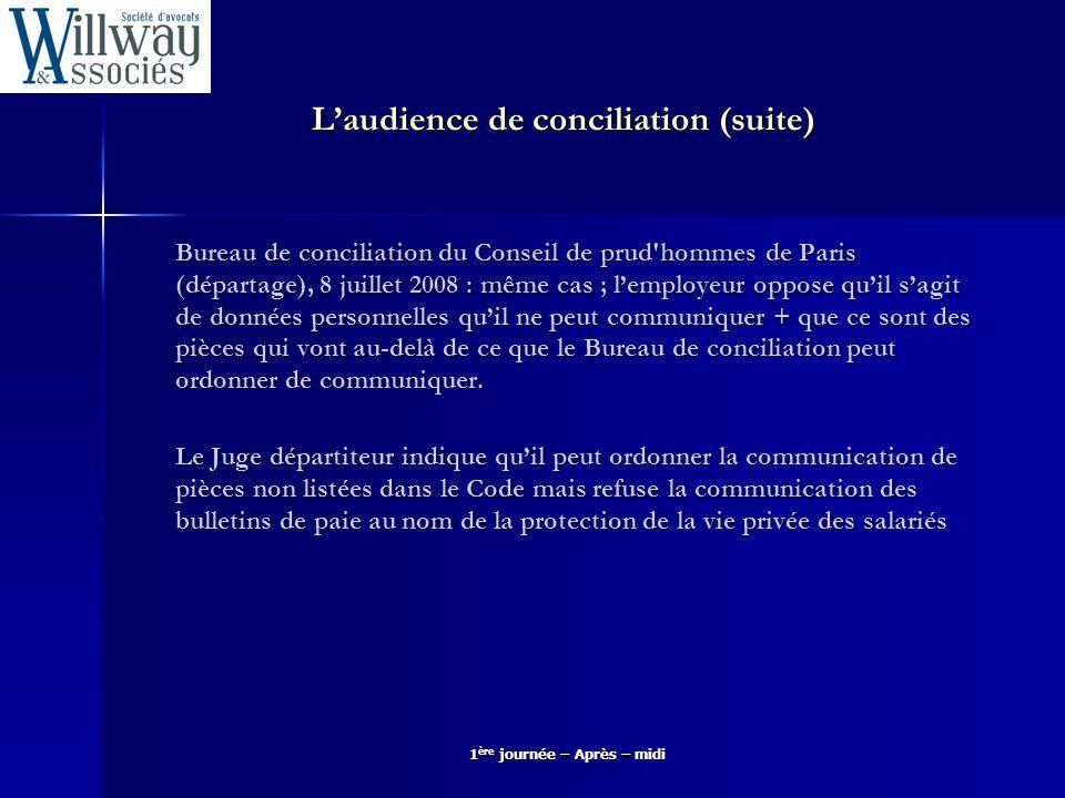 Laudience de conciliation (suite) Bureau de conciliation du Conseil de prud'hommes de Paris (départage), 8 juillet 2008 : même cas ; lemployeur oppose