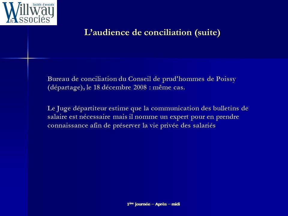 Laudience de conciliation (suite) Bureau de conciliation du Conseil de prud'hommes de Poissy (départage), le 18 décembre 2008 : même cas. Le Juge dépa