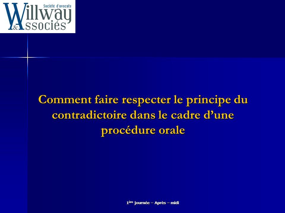 Comment faire respecter le principe du contradictoire dans le cadre dune procédure orale