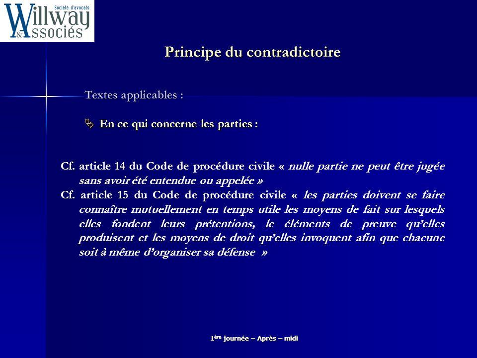 1 ère journée – Après – midi Textes applicables : En ce qui concerne les parties : En ce qui concerne les parties : Cf. article 14 du Code de procédur
