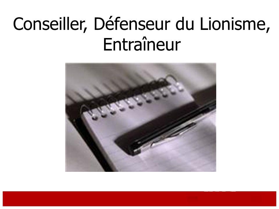 Experience Conseiller, Défenseur du Lionisme, Entraîneur