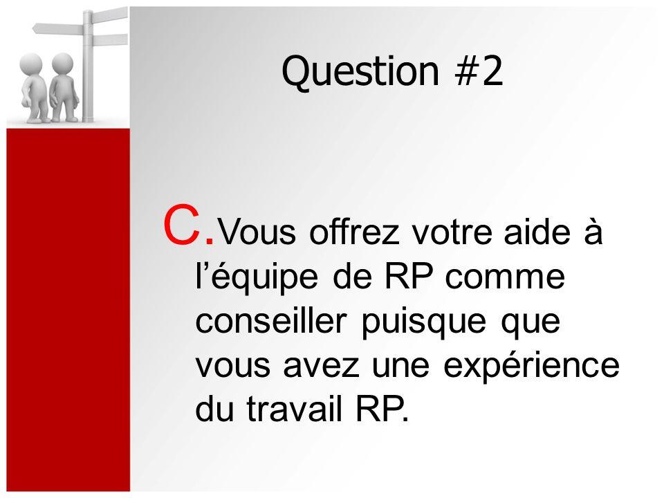 Question #2 C.