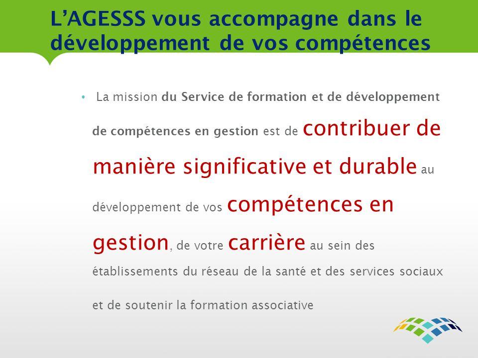 LAGESSS vous accompagne dans le développement de vos compétences La mission du Service de formation et de développement de compétences en gestion est