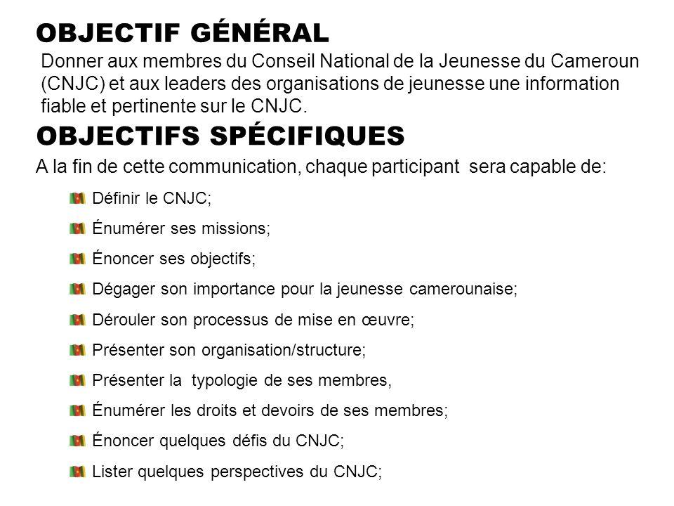 Communal(e) (Base) Organisations de jeunesse Niveau/instance Dénomination Départemental(e) Régional(e) National(e) (Sommet) Conseil Communal de la Jeunesse (CCJ) Conseil Départemental de la Jeunesse (CDJ) Conseil Régional de la Jeunesse (CRJ) Conseil National de la Jeunesse du Cmr(CNJC) 1 2 3 4 Schématisation