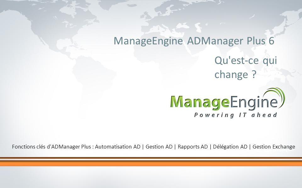 Brève présentation d ADManager Plus 6...