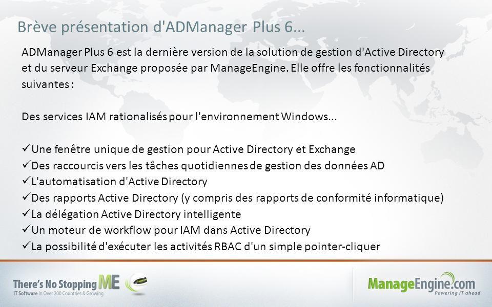 L automatisation d Active Directory et la rationalisation des IAM via des contrôles d accès basés sur des modèles et des rôles constituent les piliers de cette mise à niveau majeure –– ADManager Plus 6.