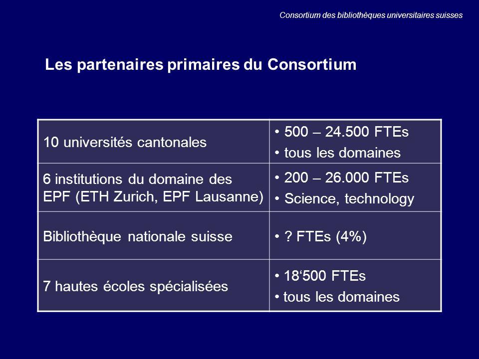 Les partenaires primaires du Consortium 10 universités cantonales 500 – 24.500 FTEs tous les domaines 6 institutions du domaine des EPF (ETH Zurich, EPF Lausanne) 200 – 26.000 FTEs Science, technology Bibliothèque nationale suisse.