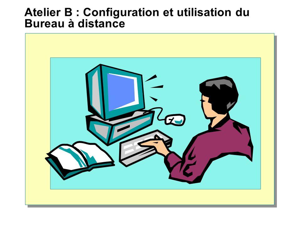 Atelier B : Configuration et utilisation du Bureau à distance