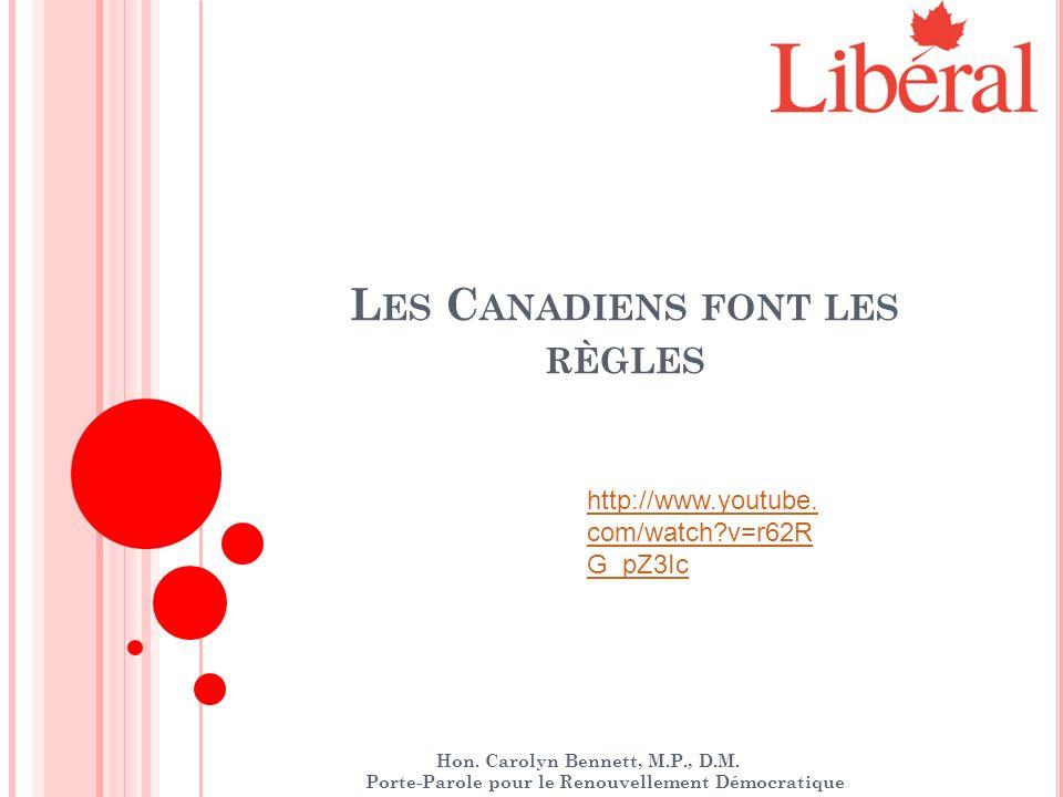 13 bennec8@parl.gc.cabennec8@parl.gc.ca - Lynne bennec0@parl.gc.cabennec0@parl.gc.ca – Brent www.carolynbennett.liberal.ca Les Canadiens Font Les Règles Novembre 2010