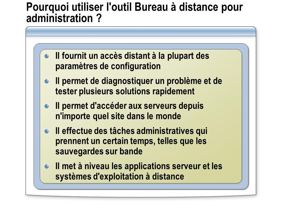 Pourquoi utiliser l outil Bureau à distance pour administration .