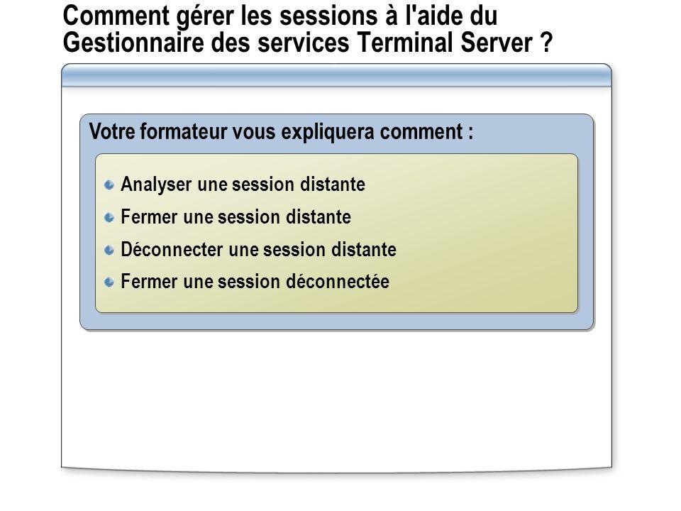 Comment gérer les sessions à l aide du Gestionnaire des services Terminal Server .