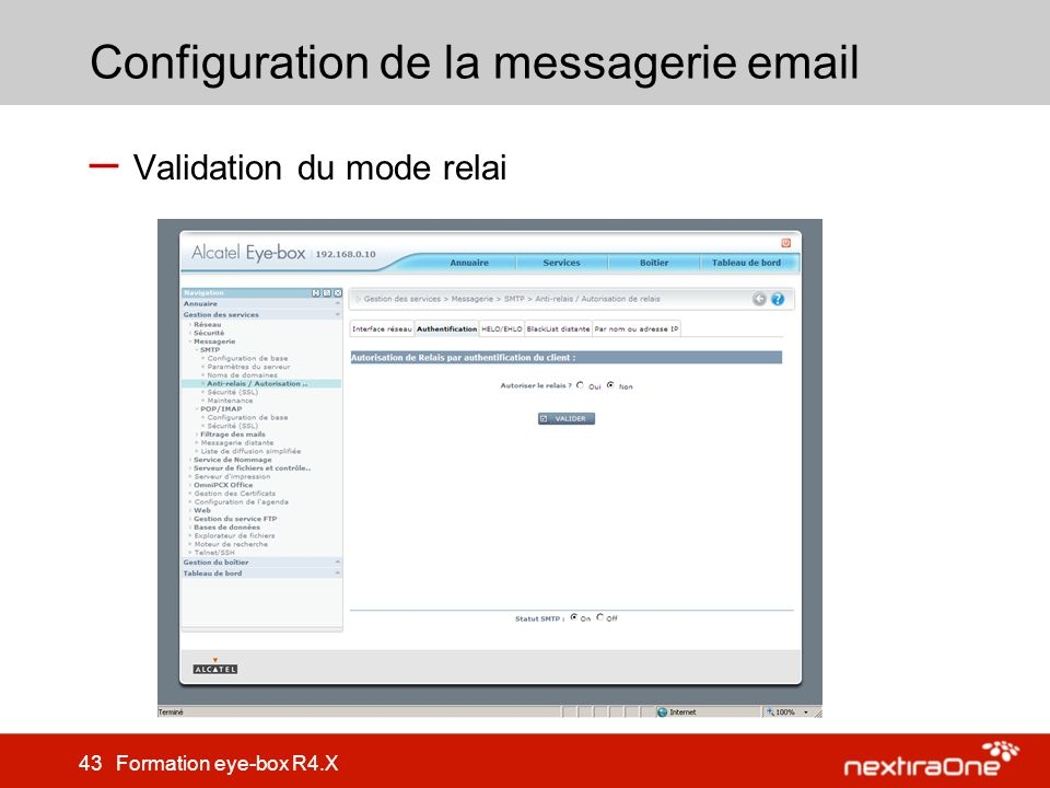 43 Formation eye-box R4.X Configuration de la messagerie email – Validation du mode relai