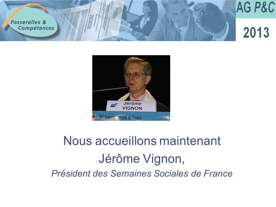 Sommaire Nous accueillons maintenant Jérôme Vignon, Président des Semaines Sociales de France