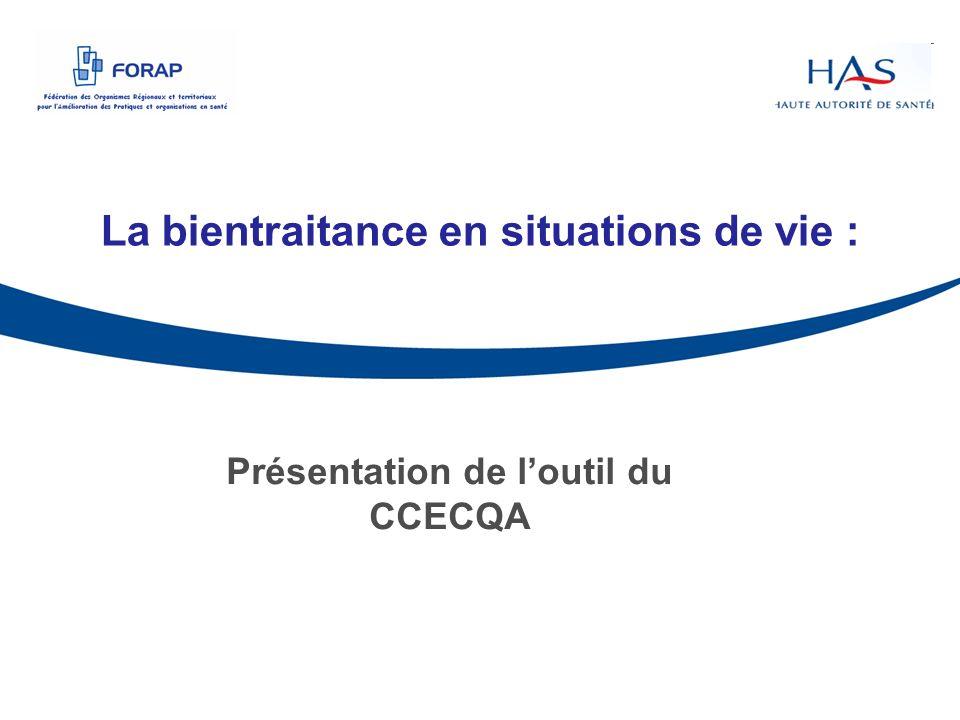 La bientraitance en situations de vie : Présentation de loutil du CCECQA