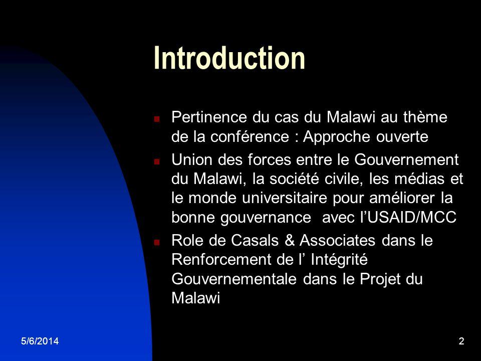 5/6/20142 Introduction Pertinence du cas du Malawi au thème de la conférence : Approche ouverte Union des forces entre le Gouvernement du Malawi, la s