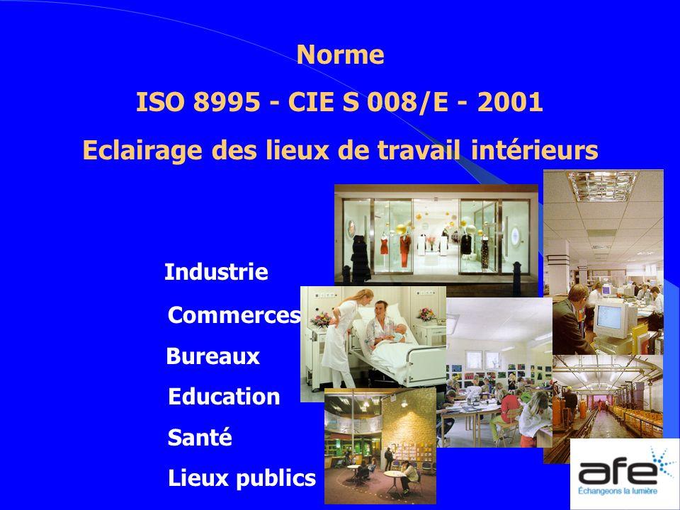 Norme ISO 8995 - CIE S 008/E - 2001 Eclairage des lieux de travail intérieurs Industrie Commerces Bureaux Education Santé Lieux publics