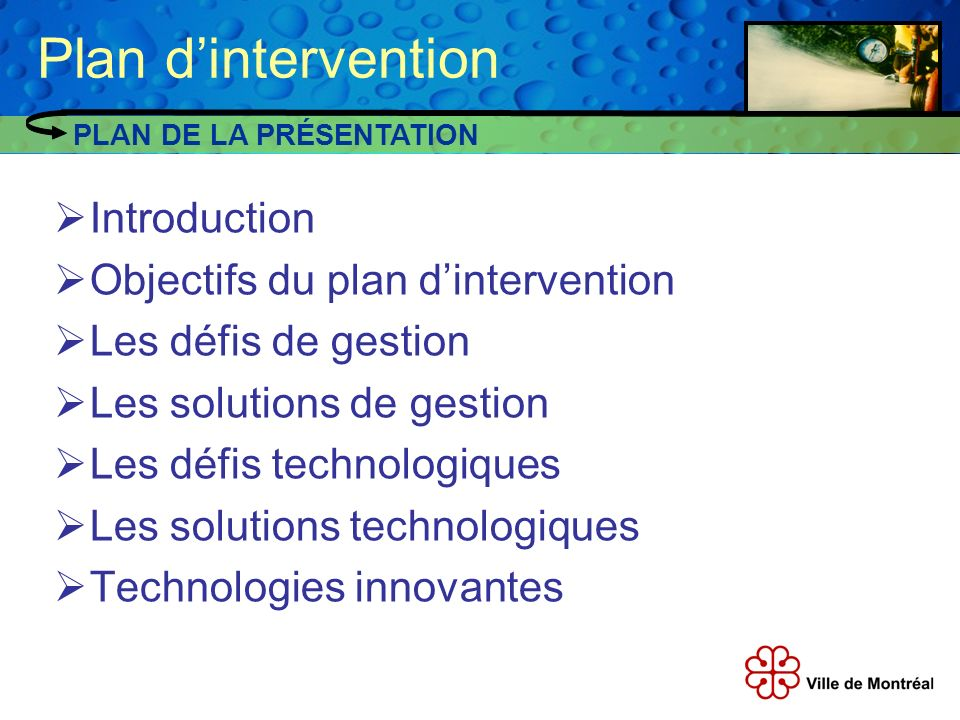 Introduction Objectifs du plan dintervention Les défis de gestion Les solutions de gestion Les défis technologiques Les solutions technologiques Techn