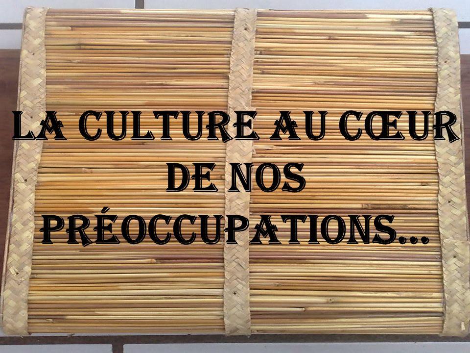 La culture au cœur de nos préoccupations…