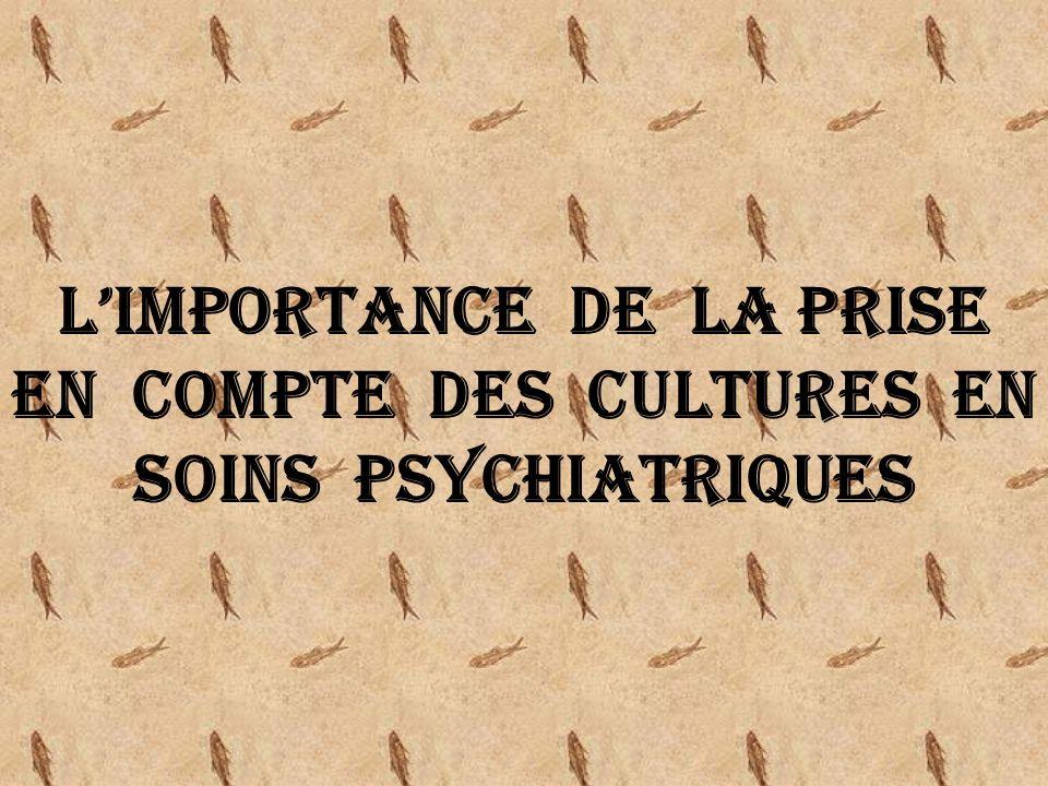 Limportance de la prise en compte des cultures en soins psychiatriques