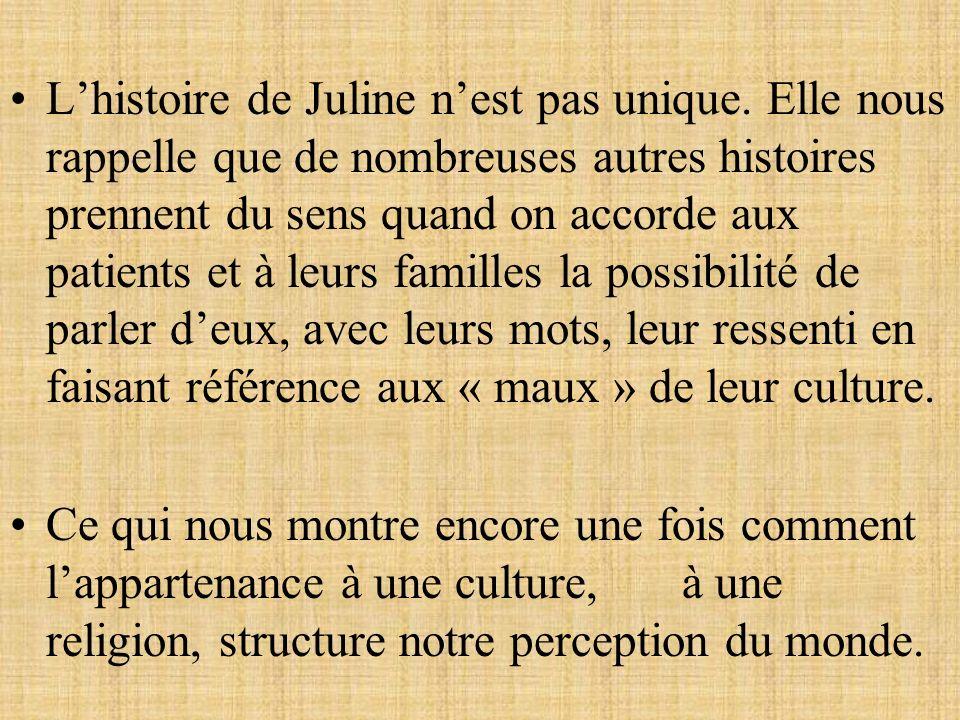 Lhistoire de Juline nest pas unique. Elle nous rappelle que de nombreuses autres histoires prennent du sens quand on accorde aux patients et à leurs f