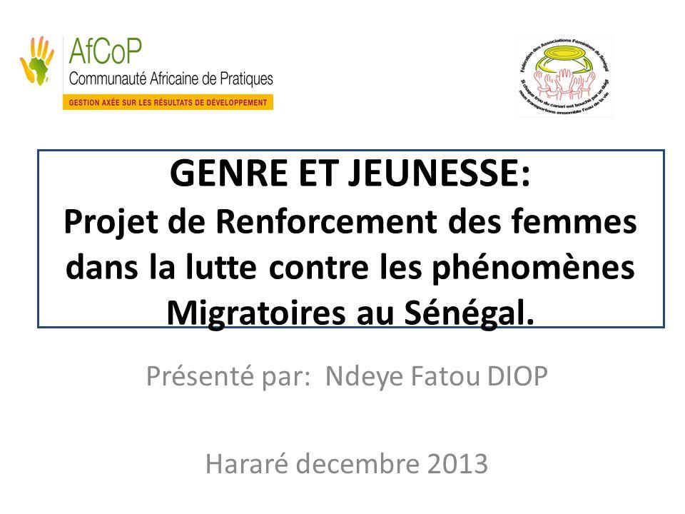 GENRE ET JEUNESSE: Projet de Renforcement des femmes dans la lutte contre les phénomènes Migratoires au Sénégal.