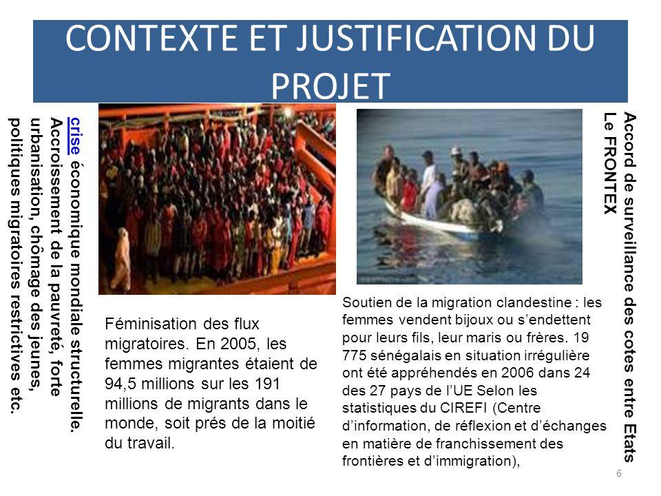 CONTEXTE ET JUSTIFICATION DU PROJET 6 Féminisation des flux migratoires.