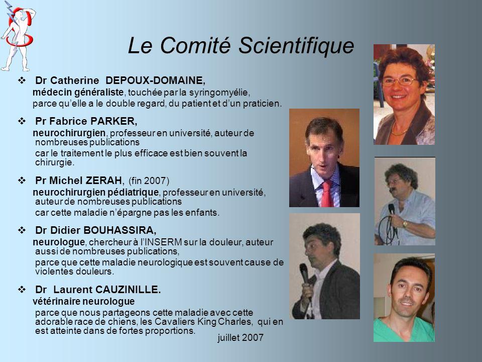 juillet 2007 Le Comité Scientifique Dr Catherine DEPOUX-DOMAINE, médecin généraliste, touchée par la syringomyélie, parce quelle a le double regard, d