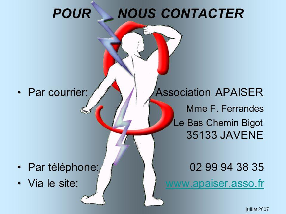 POUR NOUS CONTACTER Par courrier: Association APAISER Mme F. Ferrandes Le Bas Chemin Bigot 35133 JAVENE Par téléphone: 02 99 94 38 35 Via le site: www