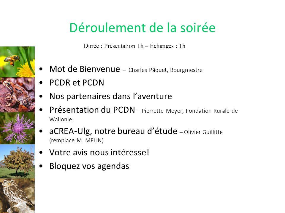Déroulement de la soirée Mot de Bienvenue – Charles Pâquet, Bourgmestre PCDR et PCDN Nos partenaires dans laventure Présentation du PCDN – Pierrette M