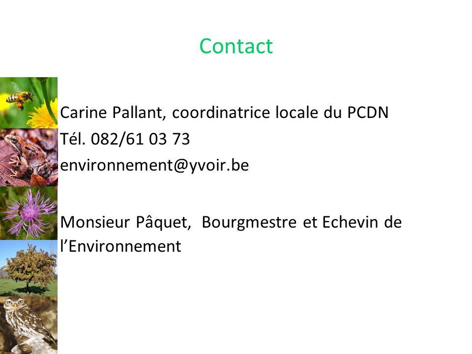 Contact Carine Pallant, coordinatrice locale du PCDN Tél. 082/61 03 73 environnement@yvoir.be Monsieur Pâquet, Bourgmestre et Echevin de lEnvironnemen