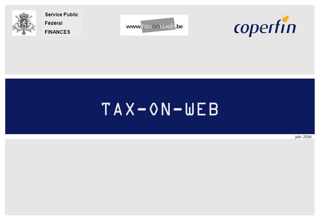 juin 2006 Service Public Fédéral FINANCES TAX-ON-WEB
