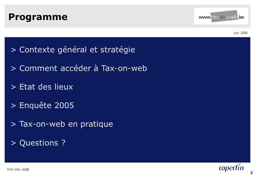 TAX-ON-WEB juin 2006 2 Programme > Contexte général et stratégie > Comment accéder à Tax-on-web > Etat des lieux > Enquête 2005 > Tax-on-web en pratiq