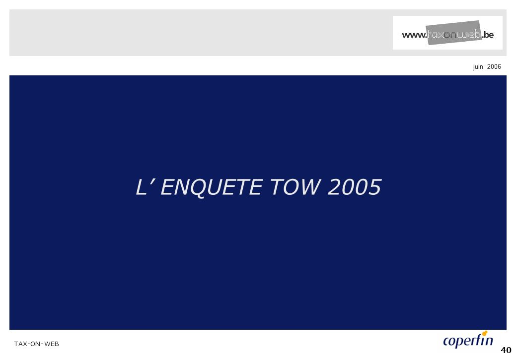 TAX-ON-WEB juin 2006 40 L ENQUETE TOW 2005