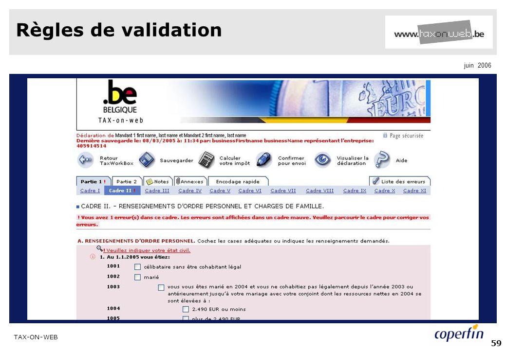 TAX-ON-WEB juin 2006 59 Règles de validation