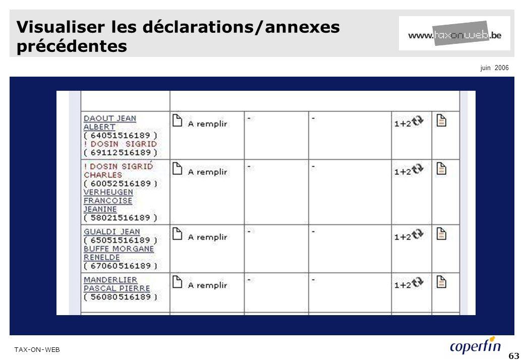 TAX-ON-WEB juin 2006 63 Visualiser les déclarations/annexes précédentes